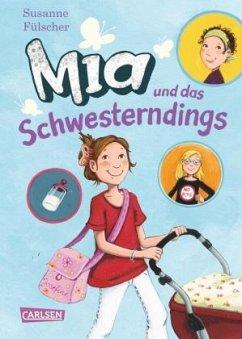 Mia und das Schwesterndings / Mia Bd.6