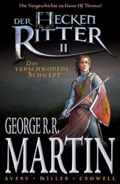 Das verschworene Schwert / Der Heckenritter Bd.2 - Martin, George R. R.