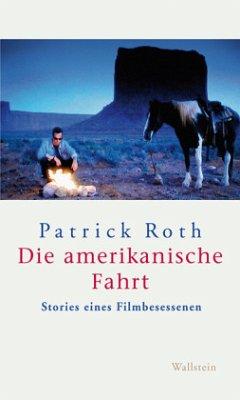 Die amerikanische Fahrt - Roth, Patrick