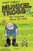 Der kleinste Riese der Welt / Munkel Trogg Bd.1