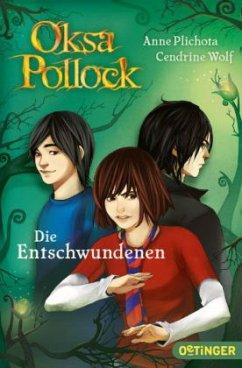 Die Entschwundenen / Oksa Pollock Bd.2 - Plichota, Anne; Wolf, Cendrine