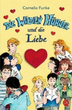 Die wilden Hühner und die Liebe / Die Wilden Hühner Bd.5 - Funke, Cornelia