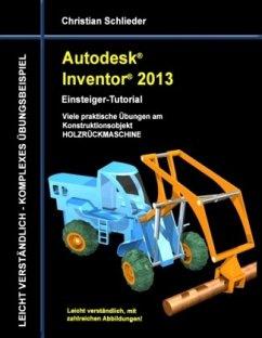 Autodesk Inventor 2013 - Einsteiger-Tutorial - Schlieder, Christian