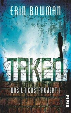 Taken / Das Laicos-Projekt Trilogie Bd.1 - Bowman, Erin
