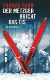 Der Metzger bricht das Eis / Willibald Adrian Metzger Bd.5