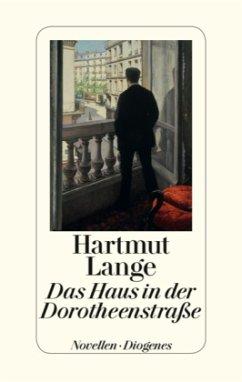 Das Haus in der Dorotheenstrasse - Lange, Hartmut
