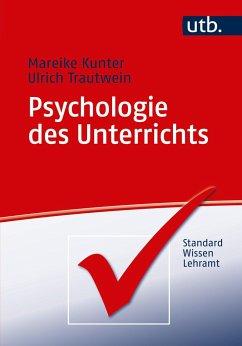 Psychologie des Unterrichts - Kunter, Mareike; Trautwein, Ulrich