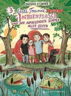 3 beste Freunde, Viola, 1 Ochsenfrosch und der aufregendste Sommer aller Zeiten - O'Connor, Barbara