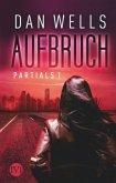 Aufbruch / Partials Bd.1