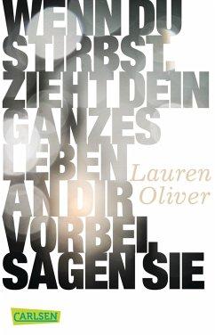 Wenn du stirbst, zieht dein ganzes Leben an dir vorbei, sagen sie - Oliver, Lauren