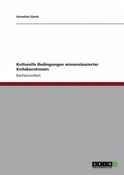 Kulturelle Bedingungen wissensbasierter Kollaborationen