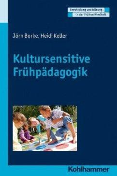Kultursensitive Frühpädagogik - Borke, Jörn; Keller, Heidi