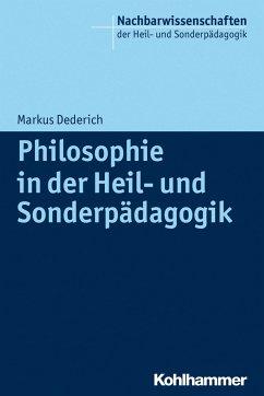 Philosophie in der Heil- und Sonderpädagogik - Dederich, Markus