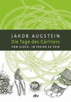 Die Tage des Gärtners - Augstein, Jakob