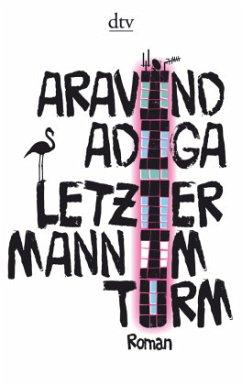 Letzter Mann im Turm - Adiga, Aravind