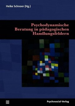 Psychodynamische Beratung in pädagogischen Handlungsfeldern