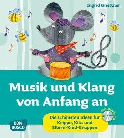 Musik und Klang von Anfang an - Gnettner, Ingrid