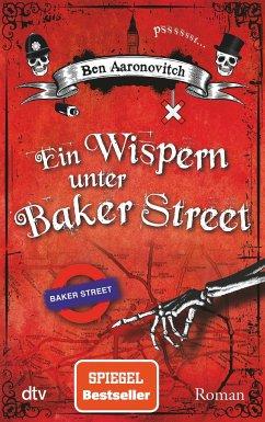 Ein Wispern unter Baker Street / Peter Grant Bd.3 - Aaronovitch, Ben