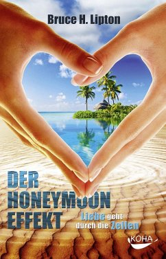 Der Honeymoon-Effekt - Lipton, Bruce H.