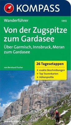 Von der Zugspitze zum Gardasee, Weitwanderführer - Flucher, Bernhard
