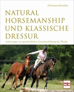 Natural Horsemanship und klassische Dressur - Schwahlen, Christiane