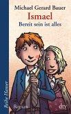 Bereit sein ist alles / Ismael Bd.3