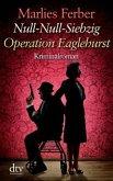 Operation Eaglehurst / Null-Null-Siebzig Bd.1 (Großdruck)
