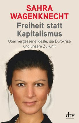 Freiheit statt Kapitalismus - Wagenknecht, Sahra