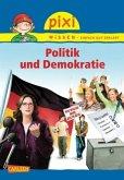 Politik und Demokratie / Pixi Wissen Bd.77