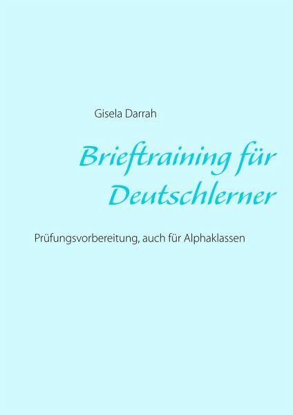brieftraining f r deutschlerner von gisela darrah. Black Bedroom Furniture Sets. Home Design Ideas