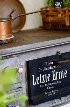 Letzte Ernte / Xavier Kieffer Bd.3 - Hillenbrand, Tom