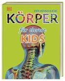 Der menschliche Körper für clevere Kids / Wissen für clevere Kids Bd.3