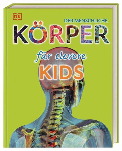 Der menschliche Körper für clevere Kids - Buch - bücher.de