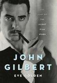 John Gilbert: The Last of the Silent Film Stars