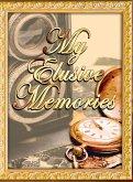 My Elusive Memories: An Essential Memory Loss Companion