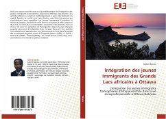 Intégration des jeunes immigrants des Grands Lacs africains à Ottawa - Bararu, Isidore