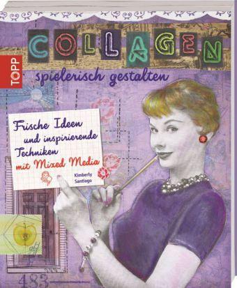 collagen spielerisch gestalten von kimberly santiago als taschenbuch portofrei bei b. Black Bedroom Furniture Sets. Home Design Ideas