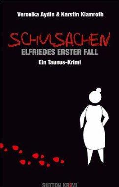 Schulsachen / Elfriede Schmittke Bd.1 - Aydin, Veronika; Klamroth, Kerstin
