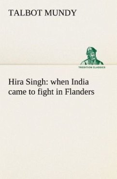 Hira Singh : when India came to fight in Flanders - Mundy, Talbot