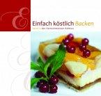 Backen / Einfach Köstlich Bd.6