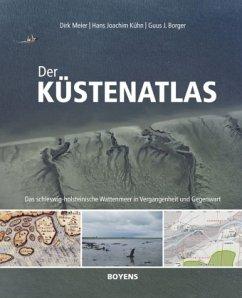 Der Küstenatlas - Meier, Dirk; Kühn, Hans J.; Borger, Guus J.