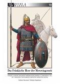 Das fränkische Heer der Merowingerzeit / Heere & Waffen Bd.19