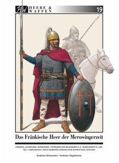 Das fränkische Heer der Merowingerzeit / Heere & Waffen Bd.19 - Strassmeir, Andreas