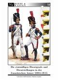 Die etatmäßigen Dienstgrade und Dienststellungen in der französischen Armee 1804-1815 / Heere & Waffen Bd.18