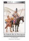 Das fränkische Heer der Merowingerzeit / Heere & Waffen Bd.20