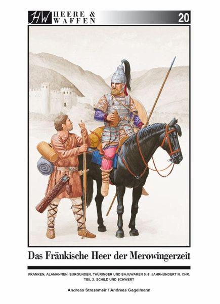 Das fränkische Heer der Merowingerzeit / Heere & Waffen Bd.20 - Strassmeir, Andreas