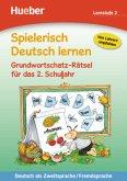 Grundwortschatz-Rätsel für das 2. Schuljahr, Lernstufe 2 / Spielerisch Deutsch lernen