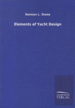 Elements of Yacht Design - Skene, Norman L.