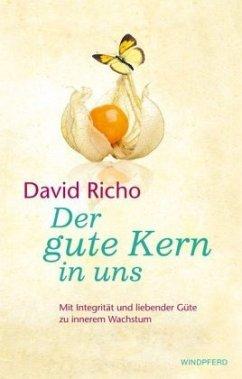 Der gute Kern in uns - Richo, David