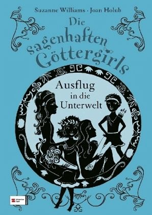 Buch-Reihe Die sagenhaften Göttergirls von Williams & Holub